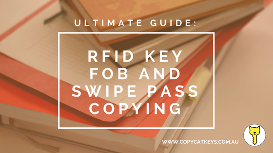 Ultimate Guide to RFID Key Fob and Swipe Pass. How to copy a key fob? What is a RFID key token, fob, swipe? Best copying service in Australia, Melbourne Victoria, Sydney New South Wales. Learn More and Learn About RFID!